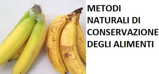 I metodi naturali di conservazione dei cibi. Senza conservanti
