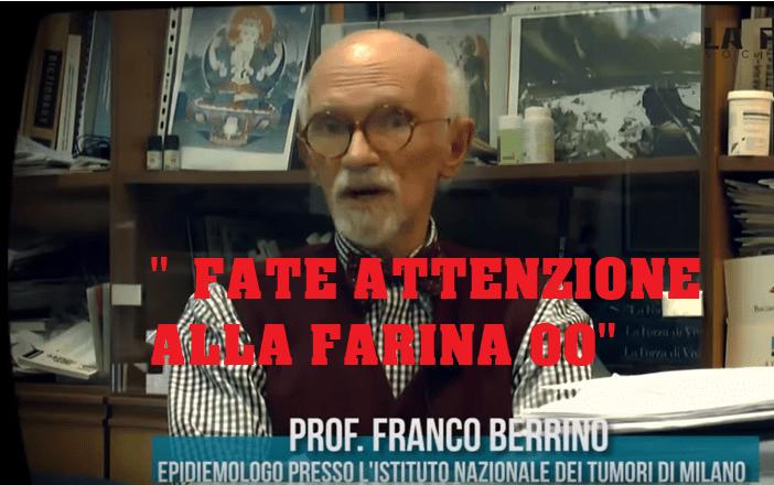 """Dott.Berrino:""""Favorisce glicemia alta, diabete e tumori. Fate attenzione alla farina 00"""""""