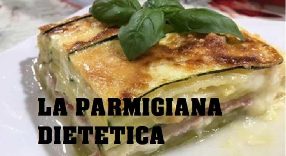 Parmigiana dietetica con zucchine light con poche calorie