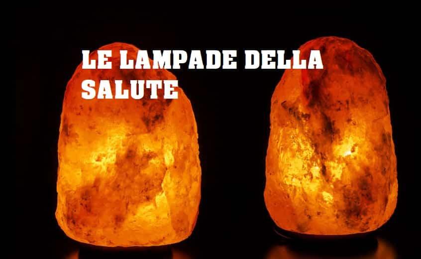 La lampada di sale che purifica l'aria, scaccia l'ansia e non solo